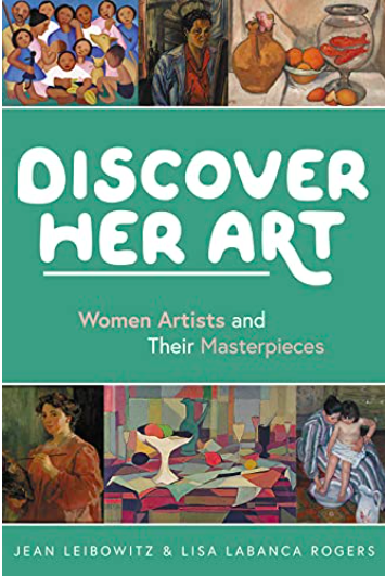 Discover Her Art by Jean Liebowitz and Lisa Labanca Rogers
